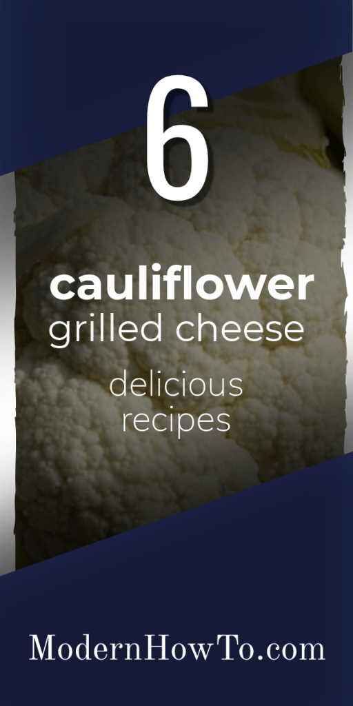 Cauliflower Grilled Cheese Recipies